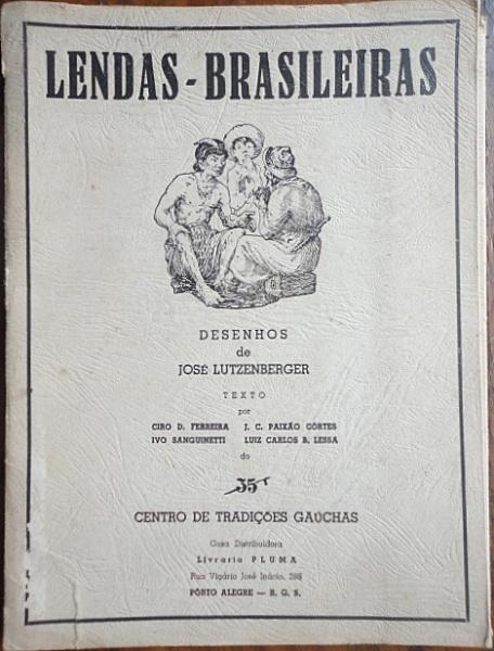 """Desenhos de José Lutzenberger, texto por Ciro D. Ferreira et al., livro """"Lendas Brasileiras José Lutzenberger"""", editora 35 Centro de Tradições Gaúchas. Volume com 25 lendas em forma de lâminas."""