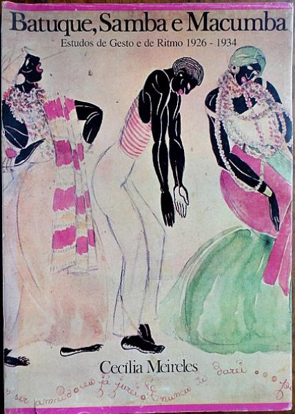 """Cecília Meireles, livro """"Batuque Samba e Macumba Estudos de Gesto e de Ritmo 1926-1934"""", editora Graphos, ano 1983. 105 páginas em ótimo estado, livro formato grande."""