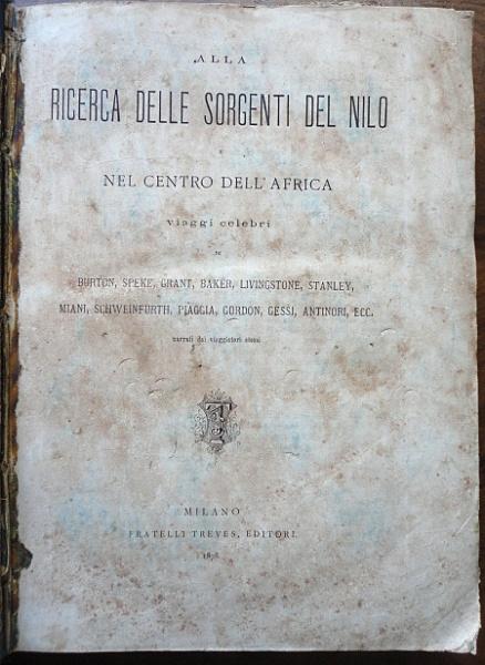 """Burton et. al, livro """"Ricerca Delle Sorgenti Del Nilo  Viagem à África"""", editora Fratelli Treves  Milano, ano 1878. Livro antigo em italiano, folhas escurecidas, capa dura com desgastes, 830 páginas, ilustrações em p&b."""
