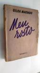 MACHADO, GILKA - LIVRO: MEU ROSTO, 1ª EDIÇÃO, AUTOGRAFADO, ANO 1947. raros são os autógrafos desta consagrada poetisa