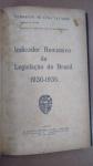 TAVARES, FERNANDO DE LYRA - INDICADOR REMISSIVO DA LEGISLAÇÃO DO BRASIL 1930 - 1935** INVULGAR, COM DEDICATÓRIA DO AUTOR, PARA O DESEMBARGADOR GALDINO SIQUEIRA