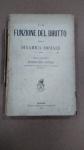 PUGLIA, FERDINANDO - LA FUNZIONE DEL DIRITTO nella DINAMICA SOCIALE , ITÁLIA, ANO 1903*** SEM A CAPA DA FRENTE