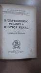MORAES, EVARISTO - O TESTEMUNHO PERANTE A JUSTIÇA PENAL ENSAIO DE PSYCHOLOGIA JUDICIARIA, ** RIO DE JANEIRO 1939