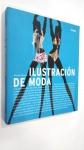 livro: Ilustración de Moda, POR:  Bethan Morris, EDIÇÃO DE 2006 COM 208pp*** BROCHURA EM ÓTIMO ESTADO, MODA