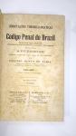 LIVRO: Annotações Theorico-praticas ao Codigo Penal do Brazil, **Antonio Bento de Faria***ANO 1913, PRIMEIRO VOLUME