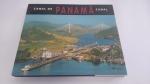 LIVRO: CANAL DE PANAMÁ - EDITORA BALBOA. ANO 2007. 202 PÁGINAS RICAMENTE ILUSTRADAS** CAPA DURA EM ÓTIMO ESTADO