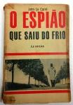 O ESPIÃO QUE SAIU DO FRIO - john Le Carré - 243 págs - No estado