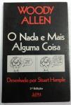 O NADA E MAIS ALGUMA COISA - Woody Allen - 2ª edição - 95 págs - No estado