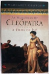 CLEÓPATRA - A FILHA DE ÍSIS - VOLUME 1 - MARGARET GEORGE - 490 Págs - No estado ( k)
