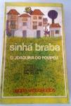 Sinha Braba - Romance do Ciclo Agropecuário nas Gerais - 370 pgs - no Estado