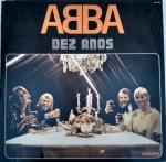 DISCO VINIL - ABBA - DEZ ANOS (1981). Capa e disco em muito bom estado (limpesa).