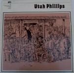 DISCO VINIL - UTAH PHILLIPS - IMPORTADO (1975). Capa com escrito a caneta, encarte e disco em muito bom estado (limpesa).
