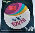 DISCO VINIL - 860 - SUA PAZ MUNDIAL (1973). Capa e disco em muito bom estado (limpesa).