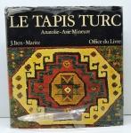 """LIVRO - """"Le Tapis"""" J. Tern Maritz - Anatolie Asia Mineure - Ilustrado, pág. 353. Capa dura e sobre capa. Impresso na Alemanhã. (1976). Marcas do tempo."""