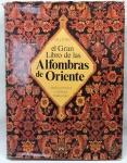 """LIVRO - """"El Gran Libro de las Alfombras de Oriente"""" - P. R. J. - Ilustrado, pág. 352. Capa dura e sobre capa. (1982). Marcas do tempo."""