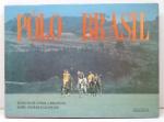 """LIVRO - """"Polo Brasil"""", por Ignácio de Loyola Brandão - Jamie Stwuart-Grangier - Ilustrado, pág. 159 Capa dura e sobre capa. Marcas do tempo."""