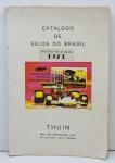 LIVRO - Catálogo de SELOS BRASIL (1972 e 1973) THUIN. Livro com 167 páginas, ilustrado.