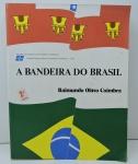 LIVRO - A BANDEIRA DO BRASIL(1979) - Raimundo Olavo Coimbra. Livro 2ª Edição com 538 páginas.