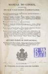 Antonio Barão de Mascarenhas - Manual do Consul - Lisboa 1822 - 1a. Ed. - Ilustrado com tabelas desdobráveis - Encadernado - Conservação: Muito bom exemplar, sinal de acidificação/amarelamento., marcas do tempo.