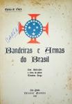 Eurico de Goes - Bandeiras e Armas do Brasil - São Paulo 1935 - 1a. Ed. - Encadernado preservando as capas de brochura - Conservação: Muito bom exemplar, sinal de acidificação/amarelamento, marcas do tempo.