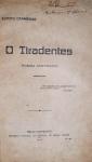 Eurico Carmense - O Tiradentes - Bello Horizonte 1917 - 1a. Ed. - Encadernado preservando as capas de brochura - Conservação: Muito bom exemplar, sinal de acidificação/amarelamento