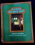 LIVRO-A CASA DO MEU AVÔ -CARLOS LACERDA-FOTOS DE SEBASTIÃO LACERDA-EXEMPLAR NUMERADO-No 403 -ANO 1976-CAPA DURA- 208 PÁGINAS- MEDIDA-23X30