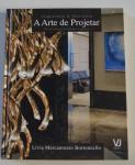 Arquitetura e Interiores: a arte de projetar, Livia Marcantonio Bortoncello, ISBN: 9788563535108, 2014