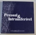 Pessoal e Intransferível, Ivan Andrade, Ivandra Designer, 2004