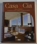 Ideias e soluções: 55 ambientes da mostra Casa & Cia e 25 projetos de reformas, Casa & Cia, ISBN: 8589489744, 2005, 177p.