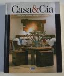 Casa para sonhar, casa para morar, Casa & Cia, ISBN: 8589489604, 2004, 204p.