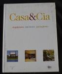 Arquitetura, interiores, paisagismo, Casa & Cia, 2002, 192p.