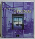 Interiores de Oficinas, Francisco Ansesio Cerver, 2001, ISBN: 8481852996, 157 pp.