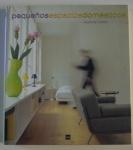 Pequeños espacios domesticos, Aurora Cuito, 2001, ISBN: 8481852988, 173 pp.