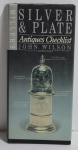 Miller`s Antiques Checklist: Silver and Plate, John Wilson, 1994, ISBN: 185732272X, 192 pp.