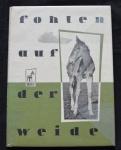 Fohlen auf der Weide, Alfred Ehrhardt, 1949, 48 pp. (Alemão)