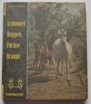 Schimmel, Rappen, Füchse, Braune - Trakehnen lebt! (Alemão), Ursula Guttmann, 1959, 116 pp.