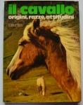 Il Cavallo Origini, Razze, Attitudini, Nereo Lugli, 1972, 128pp.