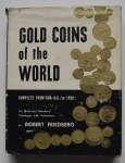 Gold Coins of the World Complete from 600 A.D. to 1958: an Illustraded Standard Catalogue with Valuations, Robert Friedberg, 1958, 384 pp.
