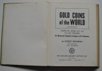 Gold Coins of the World Complete from 600 A.D. to the Present: an Illustraded Standard Catalogue with Valuations, Robert Friedberg, 1965, 415 pp.