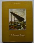 O Ouro no Brasil, P. M. Bardi, 1988, 102 pp.