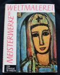 Meisterwerke der Weltmalerei: 224 gemale in farben, Wolfgang Braunfels, 1957, 263 pp.