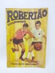 Álbum de Figurinhas sendo ROBERTÃO - Torneio Roberto Gomes Pedroso da década de 1960, contendo 85 Figurinhas, item bem Conservado, conforme fotos