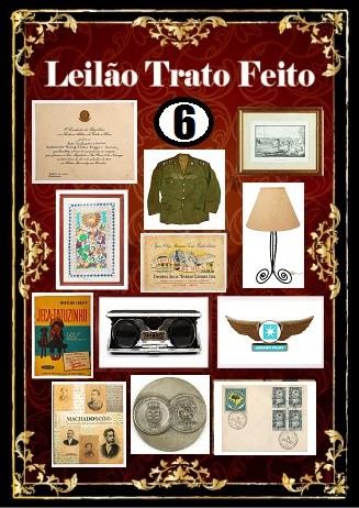 6º LEILÃO DE COLECIONISMO TRATO FEITO