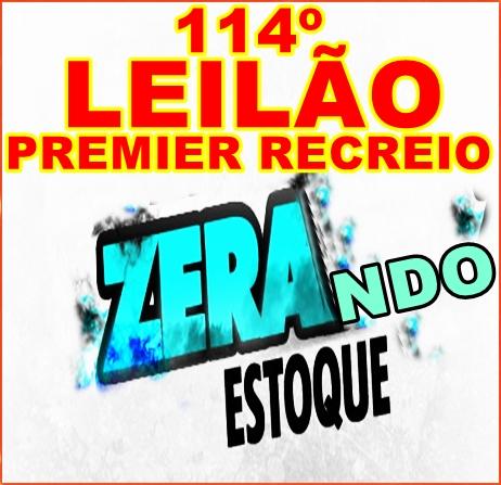 114º-LEILÃO PREMIER RECREIO-ZERANDO ESTOQUE.