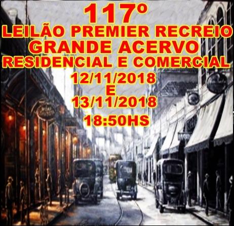 117º LEILÃO PREMIER RECREIO-GRANDE ACERVO RESIDENCIAL E COMERCIAL.