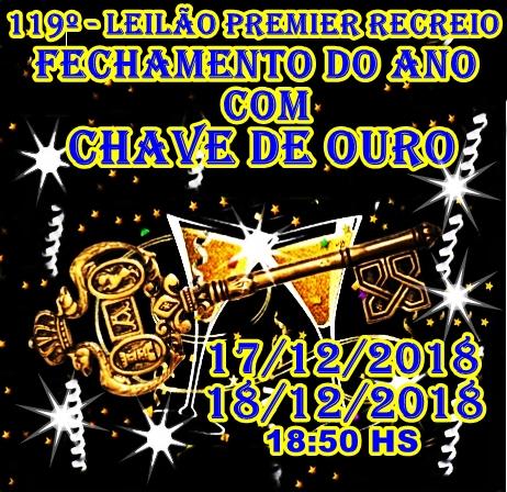 119º - LEILÃO PREMIER RECREIO - FECHAMENTO DO ANO COM CHAVE DE OURO.