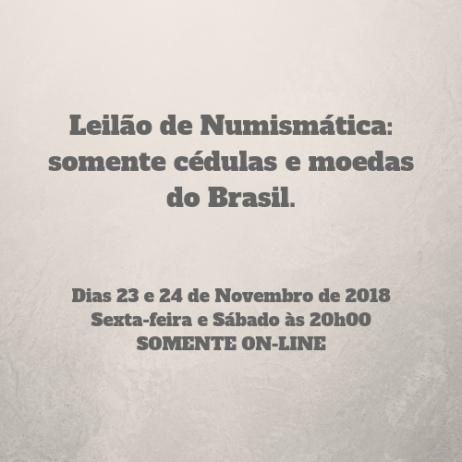 Leilão de Numismática: somente cédulas e moedas do Brasil.