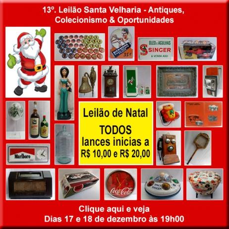 13º LEILÃO SANTA VELHARIA ANTIQUES, COLECIONISMO & OPORTUNIDADES - 17 e 18 de Dezembro- 19h00