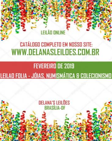 LEILÃO FOLIA FEVEREIRO 2019 - JOIAS, NUMISMÁTICA & COLECIONISMO