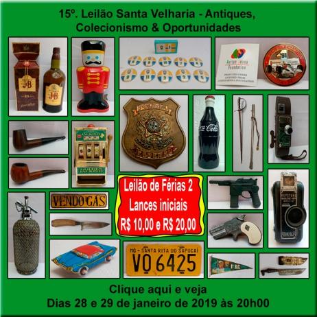 15º LEILÃO SANTA VELHARIA ANTIQUES, COLECIONISMO & OPORTUNIDADES - 28 e 29 de Janeiro - 20h00